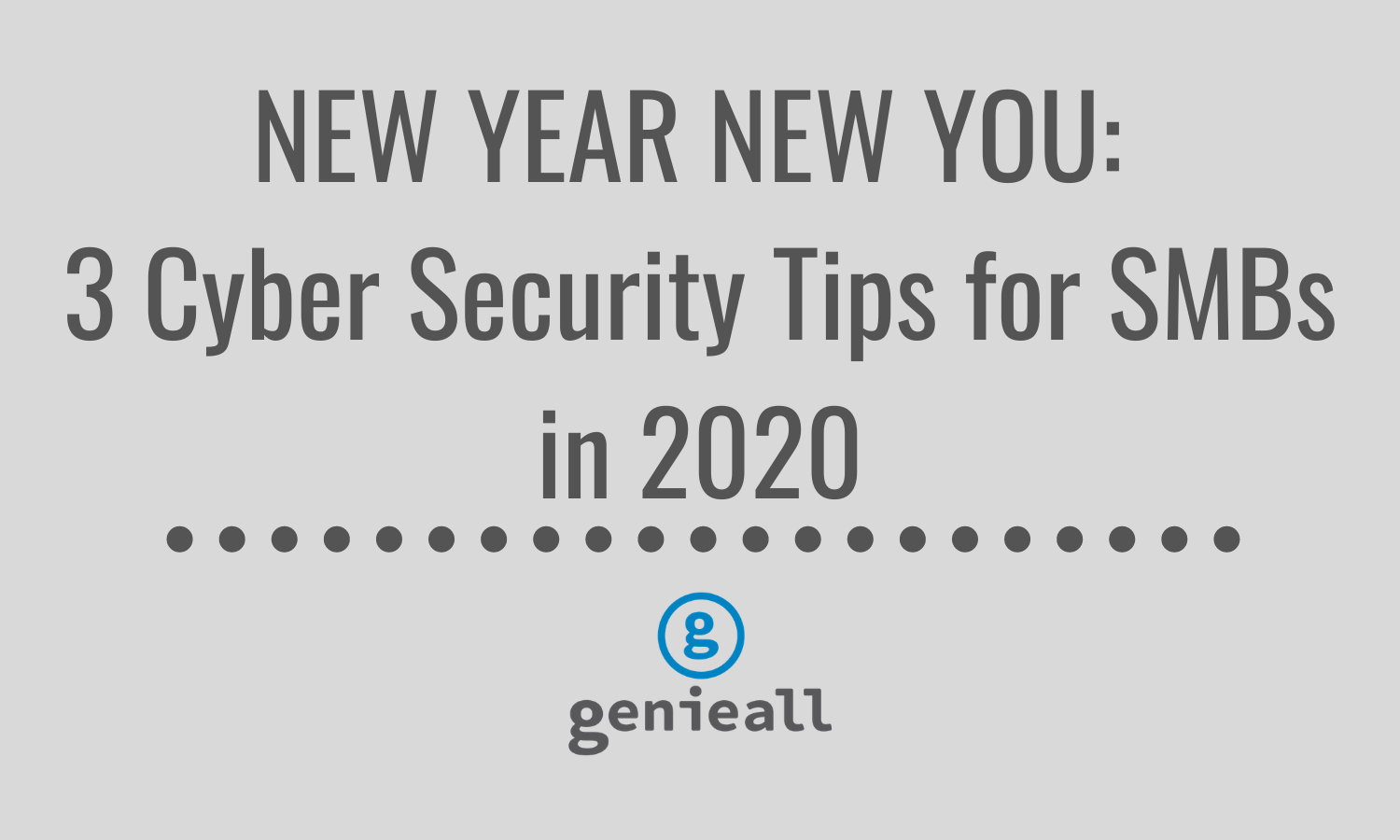 3 cyber security tips for smbs in 2020